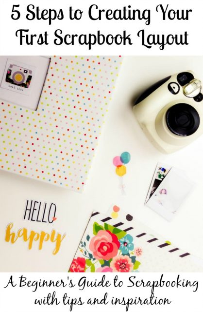 5 Steps to Creating Your First Scrapbook Layout