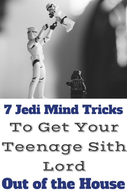 7 Jedi Mind Tricks To Get Your Teenage Sith Lord Out Of The House